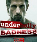 underbelly badness