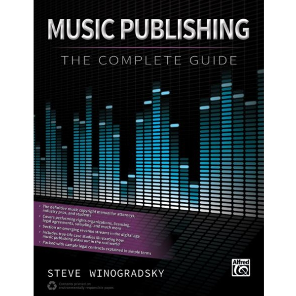 Music Publishing: The Complete Guide by Steve Winogradsky